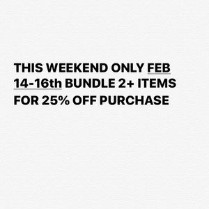 This weekend only 25% off if you bundle 2+ items!